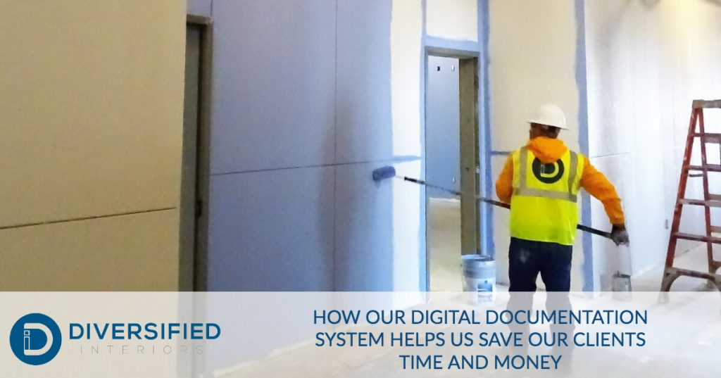 How Our Digital Documentation System Helps Us Save Our Clients Time and Money - Diversified Interiors