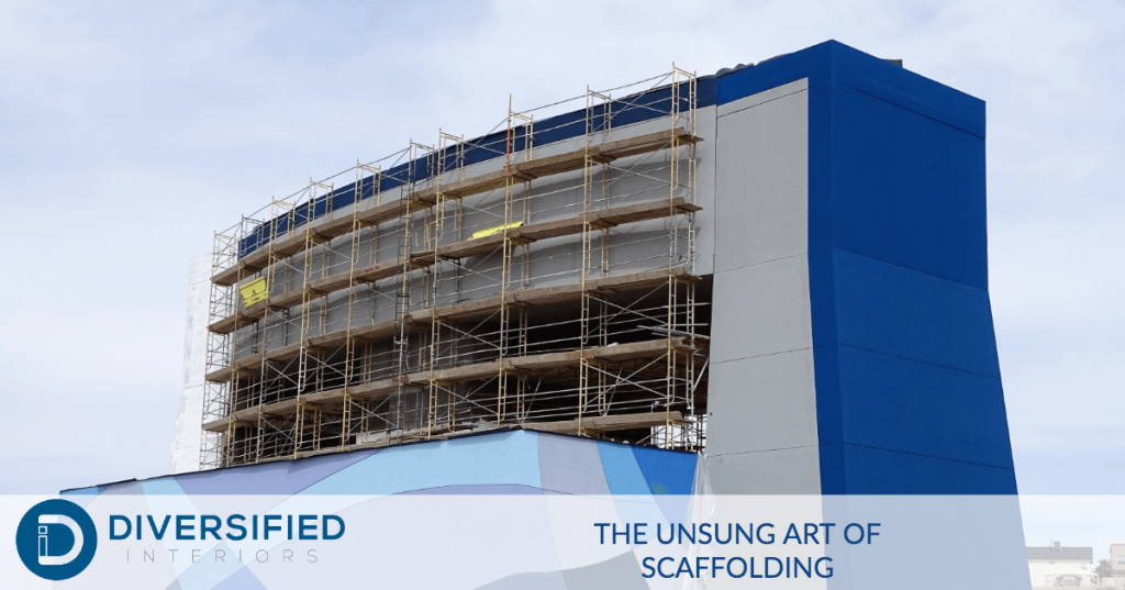 The Unsung Art of Scaffolding - Diversified Interiors