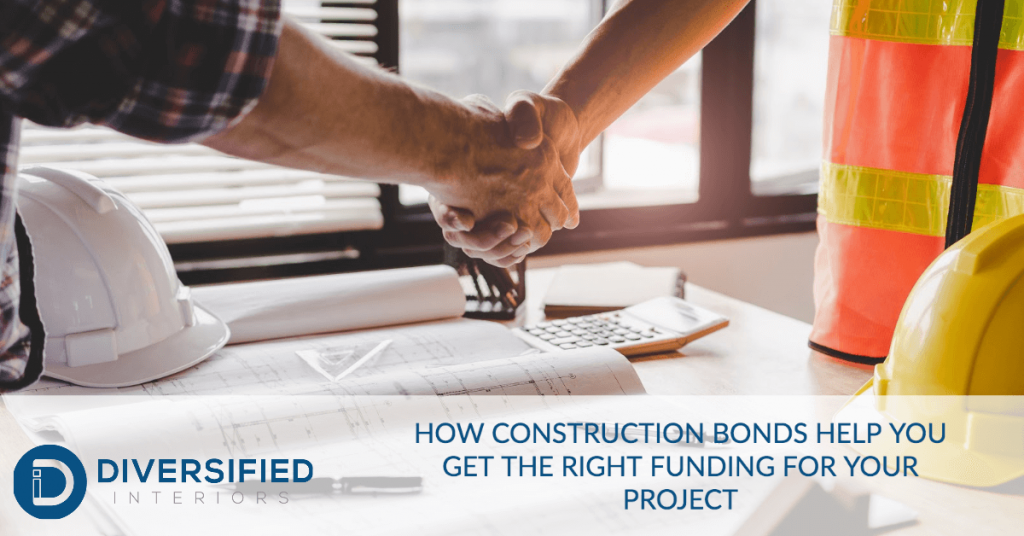 How Construction Bonds Help You Get the Right Funding for Your Project