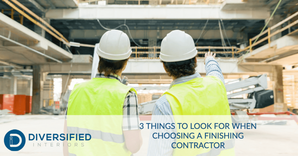 3 Things to Look for When Choosing a Finishing Contractor