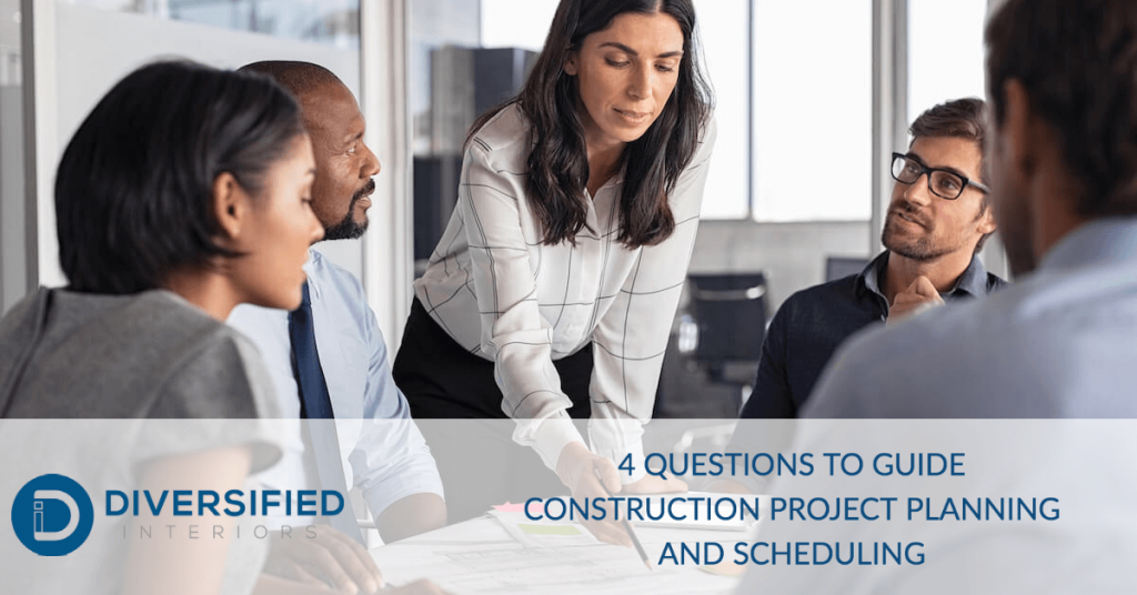 4 Questions to Guide Construction Project Planning and Scheduling